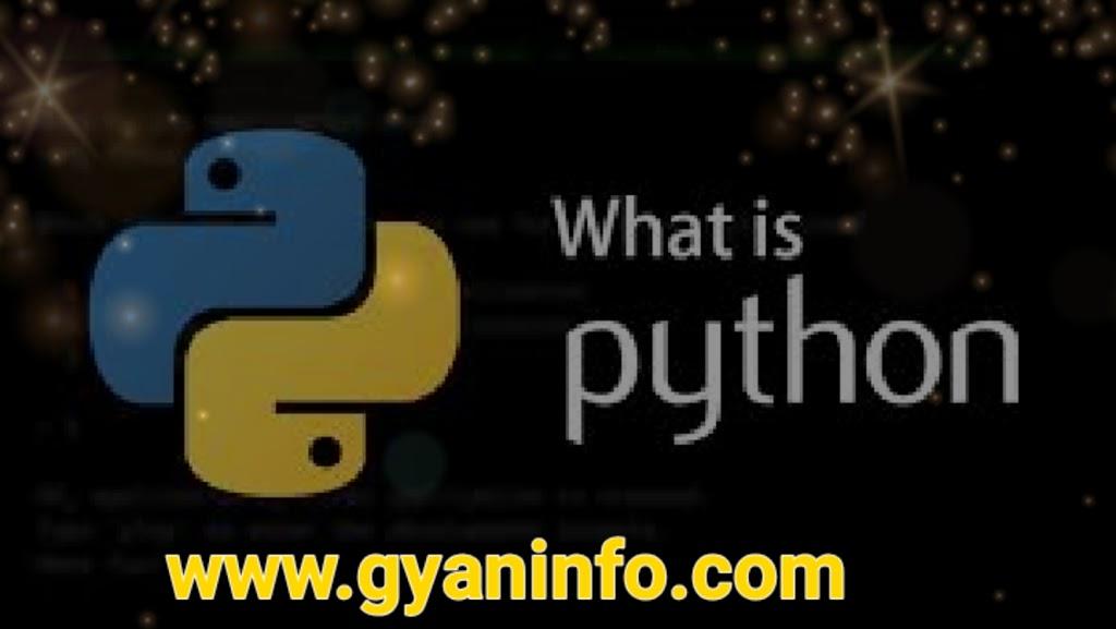 Python क्या है ? और Python का उपयोग कैसे किया जाता है ? (What is python and how is python used)