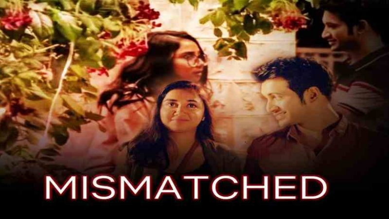 Mismatched Web Series Download Full Episodes Leaked On Filmyzilla