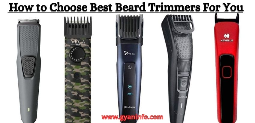 How to Choose A Best Beard Trimmer for You