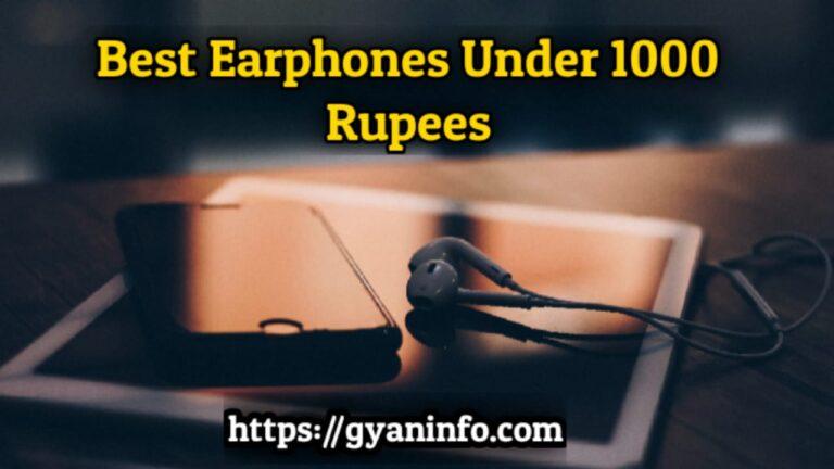 Best Earphones Under 1000 Rupees In India
